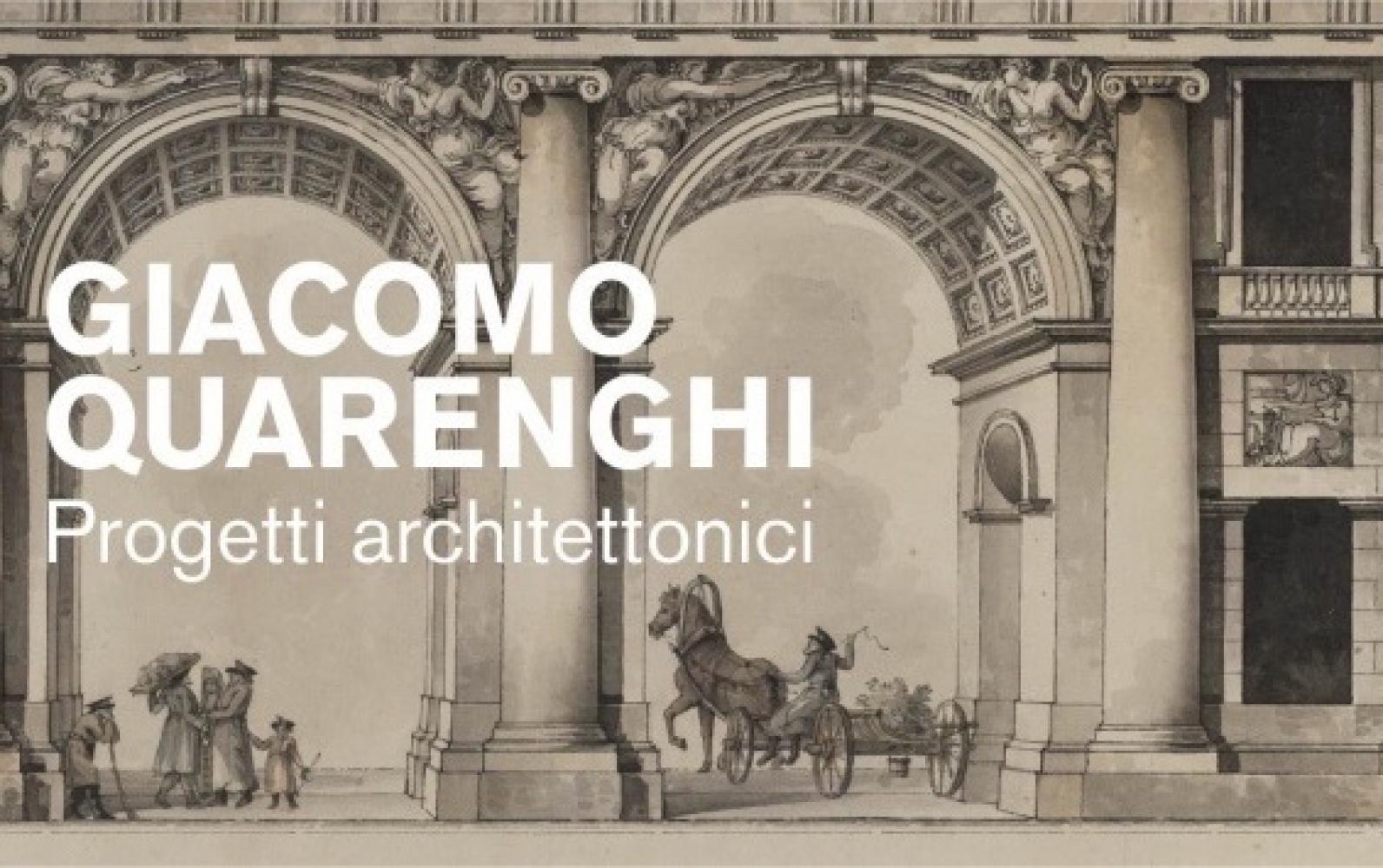 Giacomo Quarenghi. Progetti architettonici