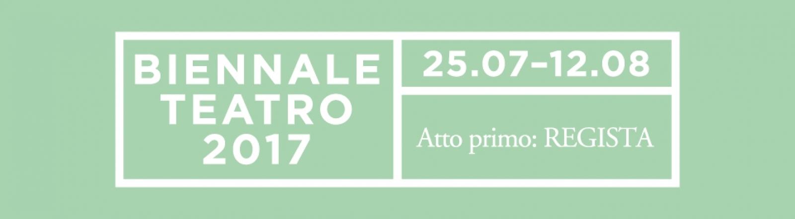 "Poster of ""Biennale Teatro 2017 Atto primo: Regista"""